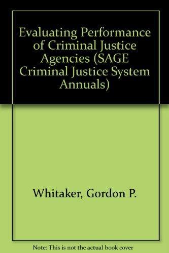 9780803920491: Evaluating Performance of Criminal Justice Agencies (SAGE Criminal Justice System Annuals)