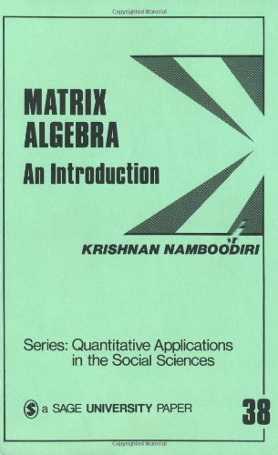 9780803920521: Matrix Algebra: An Introduction (Quantitative Applications in the Social Sciences)