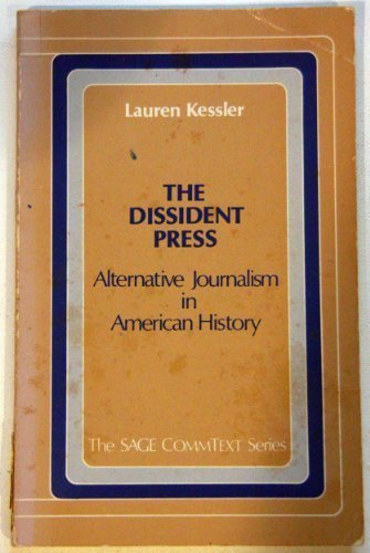 9780803920866: The Dissident Press: Alternative Journalism in American History (Commtext Series)