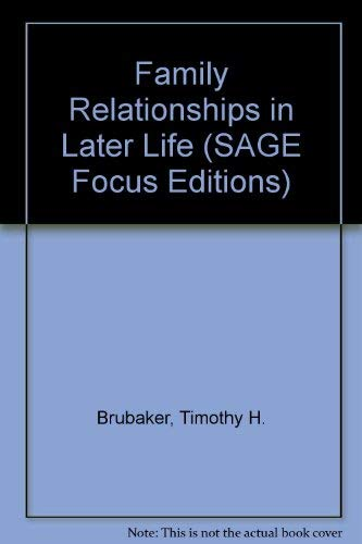 Family Relationships in Later Life (SAGE Focus Editions): Brubaker, Timothy H.
