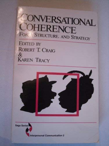9780803921221: Conversational Coherence: Form, Structure, and Strategy (SAGE Series in Interpersonal Communication)