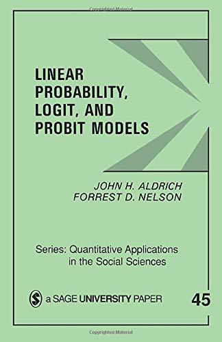 Linear Probability, Logit, and Probit Models: Aldrich, John