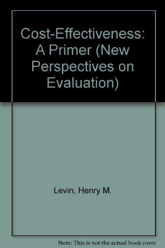 9780803921528: Cost-Effectiveness: A Primer (New Perspectives on Evaluation)