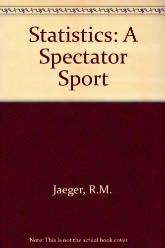 Statistics: A Spectator Sport: Jaeger, Richard M.
