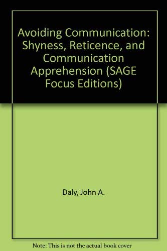9780803921733: Avoiding Communication: Shyness, Reticence, and Communication Apprehension (SAGE Focus Editions)