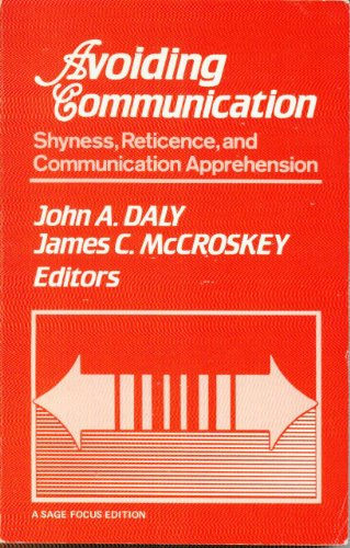 9780803921740: Avoiding Communication: Shyness, Reticence, and Communication Apprehension (SAGE Focus Editions)