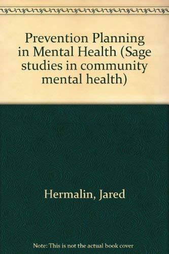 Prevention Planning in Mental Health (Sage studies in community mental health): Jared Hermalin