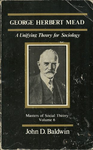 9780803923201: George Herbert Mead: A Unifying Theory for Sociology (Masters of Sociological Theory)
