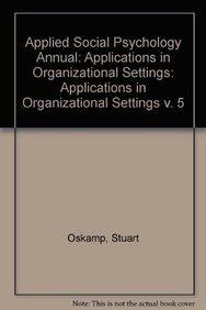 Applied Social Psychology Annual: Applications in Organizational: Oskamp, Stuart