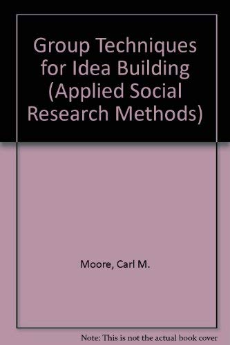 9780803923843: Group Techniques for Idea Building (Applied Social Research Methods)