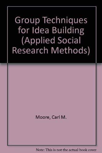 9780803923843: Group Techniques for Idea Building (Applied Social Research Methods)