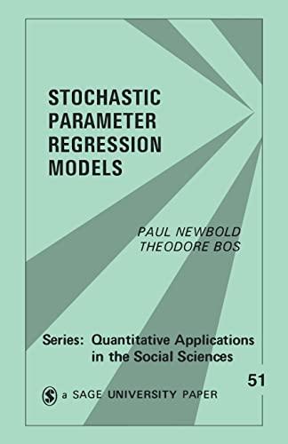 Stochastic Parameter Regression Models (Quantitative Applications in: SAGE Publications, Inc