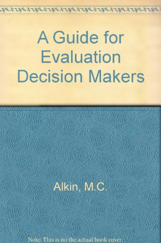 A Guide for Evaluation Decision Makers: Alkin, Marvin