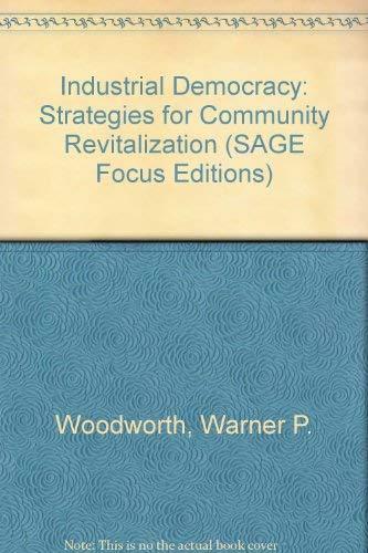 Industrial Democracy: Strategies for Community Revitalization.: Woodworth, Warner ; Meek, ...