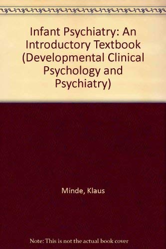 9780803925205: Infant Psychiatry: An Introductory Textbook (Developmental Clinical Psychology and Psychiatry)
