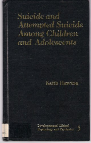 Suicide and Attempted Suicide Among Children and Adolescents: Hawton, Keith