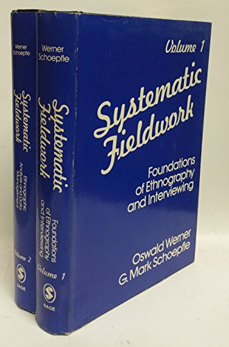 9780803925595: Systematic Fieldwork, Vol. 1: Foundations of Ethnography and Interviewing