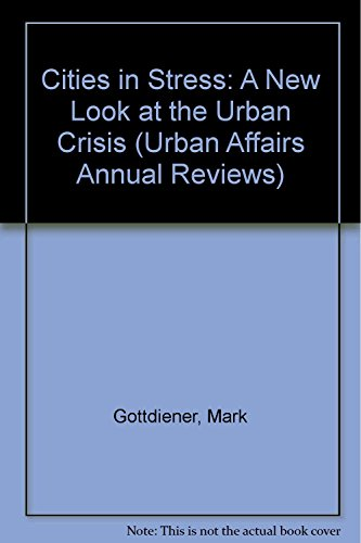 9780803925762: Cities in Stress: A New Look at the Urban Crisis (Urban Affairs Annual Reviews)