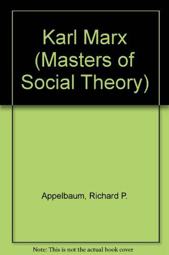 Karl Marx (Masters of Social Theory): Appelbaum, Richard
