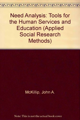 Need Analysis: Tools for the Human Services: John A. McKillip