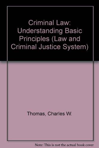 9780803926684: Criminal Law: Understanding Basic Principles (Law and Criminal Justice System)