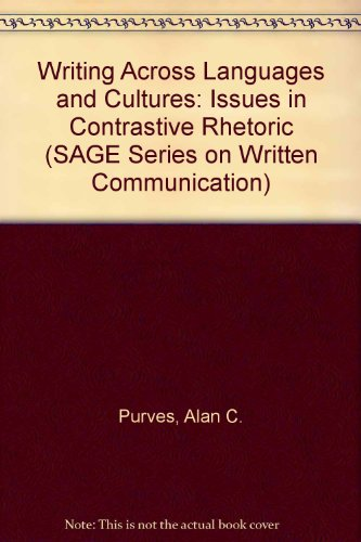 9780803926868: Writing Across Languages and Cultures: Issues in Contrastive Rhetoric (SAGE Series on Written Communication)