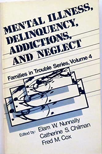Mental Illness Delinquency Addictions Families In Trouble Series Volume 4: Elam W Nunnally