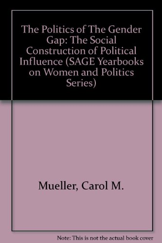 9780803927322: The Politics of the Gender Gap: The Social Construction of Political Influence