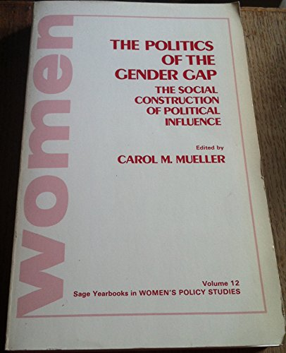 9780803927339: The Politics of The Gender Gap: The Social Construction of Political Influence (SAGE Yearbooks on Women and Politics Series)