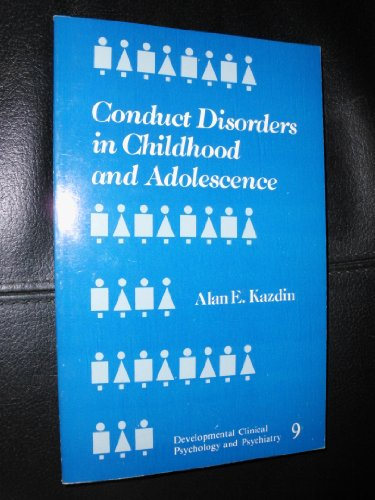 Conduct Disorders in Childhood and Adolescence (Developmental Clinical Psychology and Psychiatry): ...