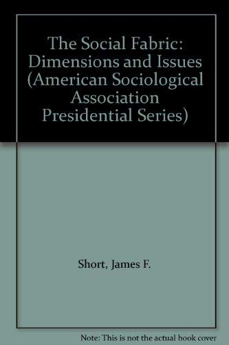 9780803927889: The Social Fabric: Dimensions and Issues (American Sociological Association Presidential Series)