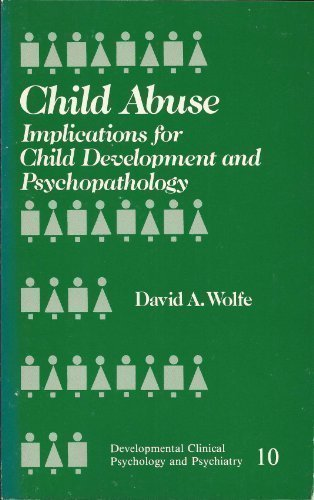 9780803928336: Child Abuse: Implications for Child Development and Psychopathology (Developmental Clinical Psychology and Psychiatry)