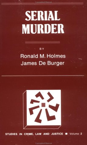 9780803928411: Serial Murder (Studies in Crime, Law, and Criminal Justice)