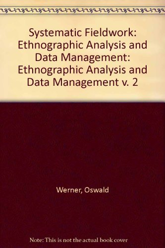 9780803928534: Systematic Fieldwork: Ethnographic Analysis and Data Management, Vol. 2