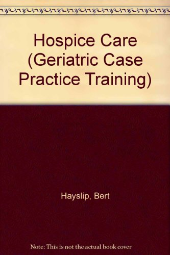 9780803929142: Hospice Care (Geriatric Case Practice Training)