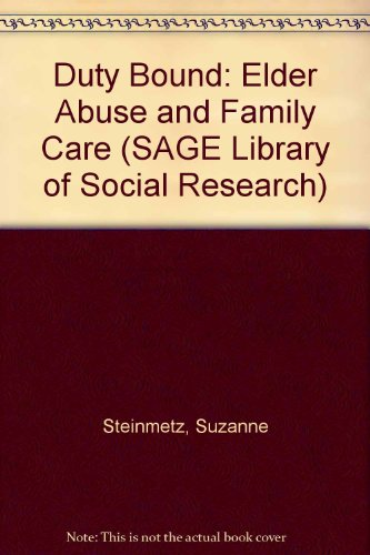 9780803929180: Duty Bound: Elder Abuse and Family Care (SAGE Library of Social Research)