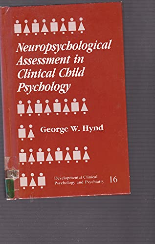 Neuropsychological Assessment in Clinical Child Psychology, Developmental Clinical Psychology and ...