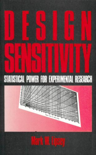 Design Sensitivity: Statistical Power for Experimental Research: Lipsey, Mark W.