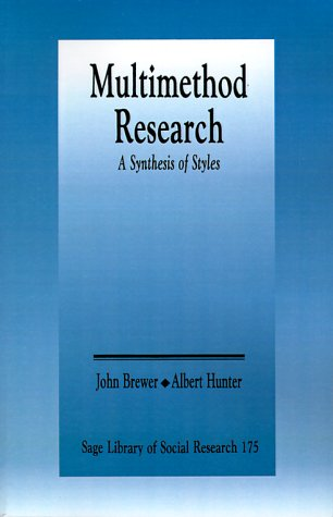 Multimethod Research: A Synthesis of Styles (SAGE: John D. Brewer,
