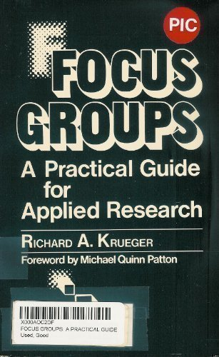 Focus Groups: A Practical Guide for Applied: Krueger, Richard A.