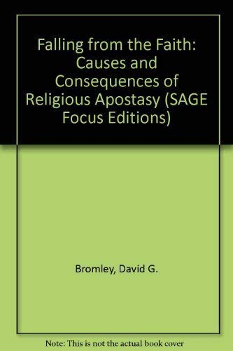 9780803931886: Falling from the Faith: Causes and Consequences of Religious Apostasy (SAGE Focus Editions)