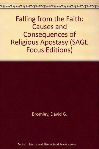 9780803931893: Falling from the Faith: Causes and Consequences of Religious Apostasy (SAGE Focus Editions)