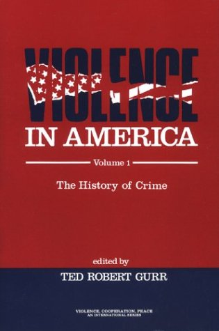 9780803932272: Violence in America: The History of Crime (Violence, Cooperation, Peace)