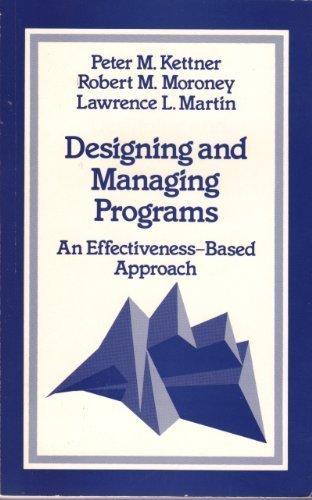 9780803932616: Designing and Managing Programs: An Effectiveness-Based Approach (SAGE Sourcebooks for the Human Services)