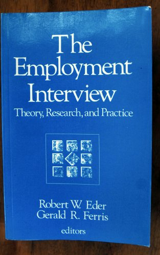 9780803932715: The Employment Interview: Theory, Research, and Practice