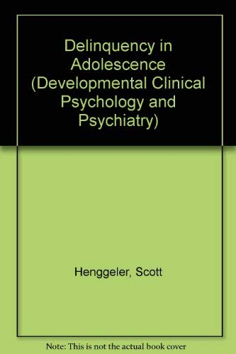 9780803932807: Delinquency in Adolescence (Developmental Clinical Psychology and Psychiatry)
