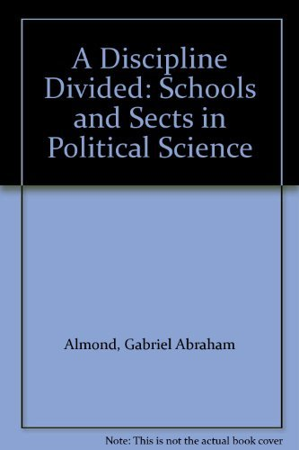 9780803933019: A Discipline Divided: Schools and Sects in Political Science