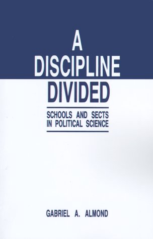 9780803933026: A Discipline Divided: Schools and Sects in Political Science