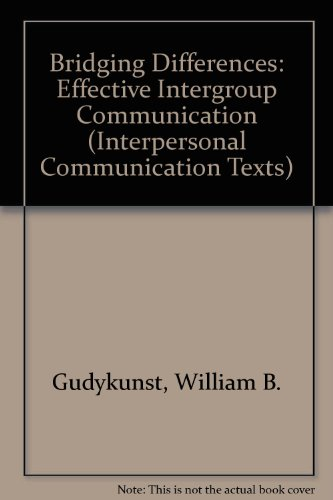 9780803933309: Bridging Differences: Effective Intergroup Communication (Interpersonal Communication Texts)