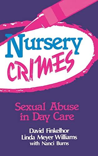 Nursery Crimes: Sexual Abuse in Day Care: Finkelhor, David; Williams, Linda M.